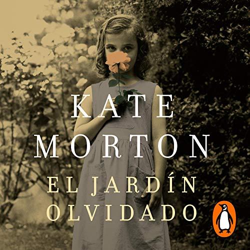 El jardín olvidado [The Forgotten Garden] Audiobook By Kate Morton cover art