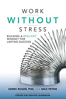 Work without Stress: Building a Resilient Mindset for Lasting Success by [Derek Roger, Nick Petrie]