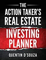 The Action Taker's Real Estate Investing Planner