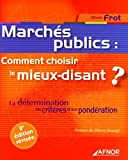 Marchés publics - Comment choisir le mieux-disant ?: La détermination des critères et leur pondération
