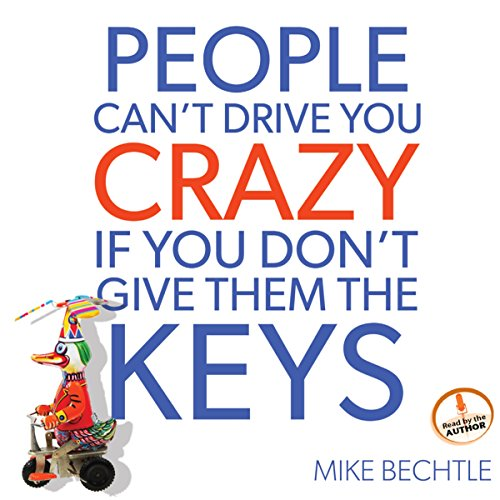 People Can't Drive You Crazy If You Don't Give Them the Keys  By  cover art