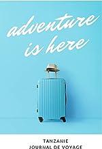 Tanzanie Journal de voyage: Le cadeau pour en Tanzanie voyage   Listes de contrôle   Journal de vacances, année à l'étrang...