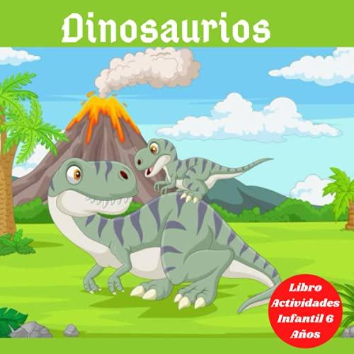 Dinosaurios Libro Actividades Infantil 6 Años: Dinosaur Lover or Kids Edades 2-4 4-6 4-8 6-8 (Lindo libro para colorear de animales para niños)