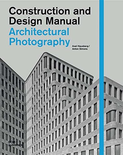 Architectural Photography (Construction and Design Manual)