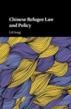 Chinese Refugee Law and Policy, 1949–2017 (English Edition)