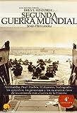Breve historia de la Segunda Guerra Mundial: Normandía, Pearl Harbor, El Alamein, Stalingrado... los episodios, los personajes y los escenarios clave de la contienda más cruenta de la historia: 11