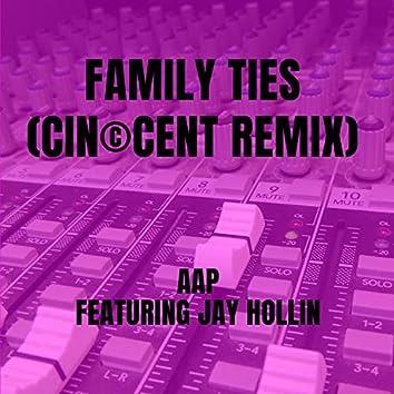 Family Ties  (Cin©Cent Remix)