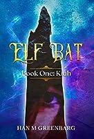 Elf Bat Book One: Kiah