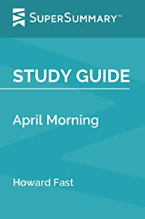 Study Guide: April Morning by Howard Fast (SuperSummary)