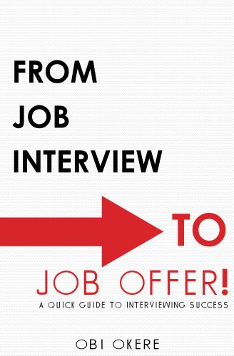 From Job Interview to Job Offer: A Quick Guide to Interviewing Success (English Edition)