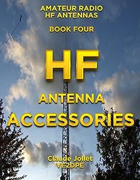HF Antenna Accessories  Amateur Radio HF Antennas Book 4