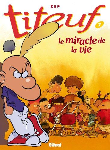 Titeuf - Tome 07 : Le miracle de la vie