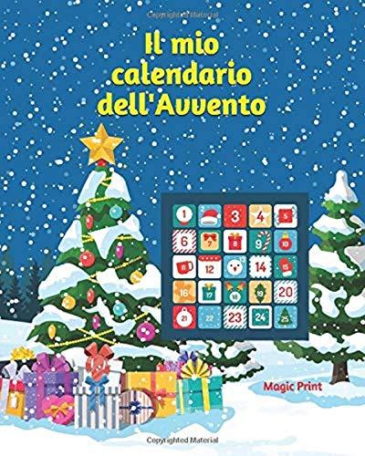 Il mio calendario dell'Avvento: Calendario dell'Avvento da compilare e colorare giorno per giorno - Per adulti e ragazzi (+12 anni)