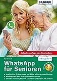 WhatsApp für Senioren: Aktuelle Version - speziell für Samsung u.a. Smartphones mit Android: Aktuelle Version für Samsung, LG, Huawei etc. u.a. Smartphones mit Android