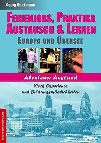 Ferienjobs und Praktika, Europa und Übersee (Jobs, Praktika, Studium)