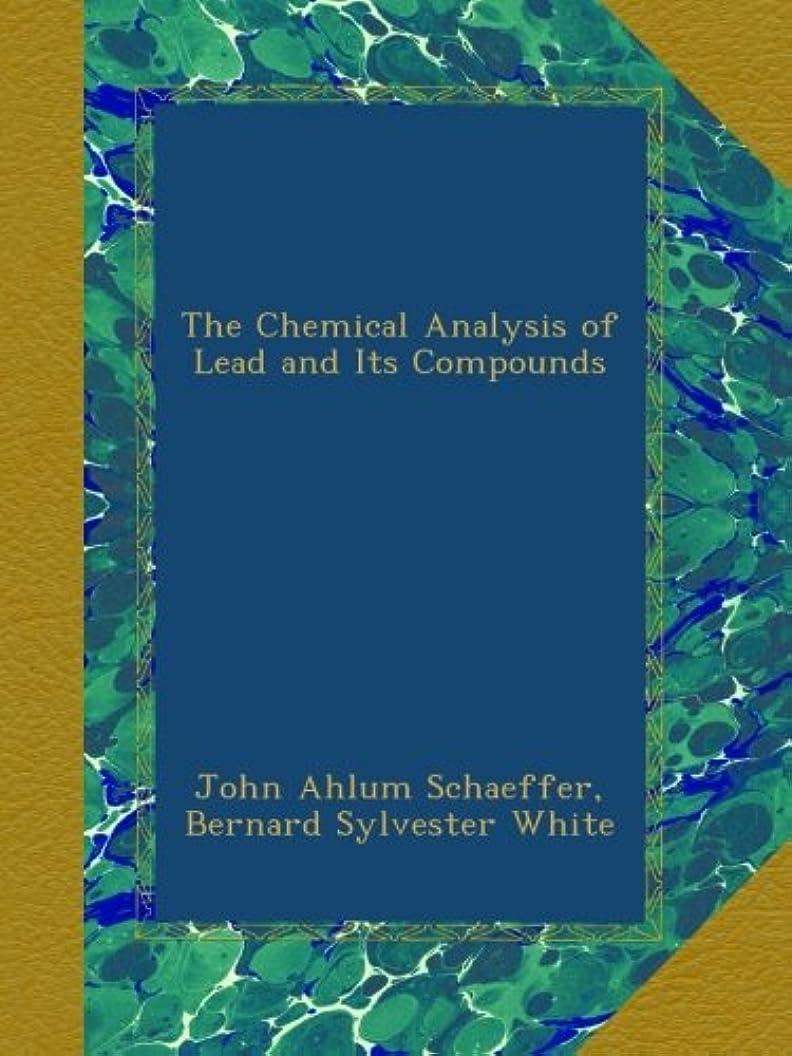歩き回る支出海The Chemical Analysis of Lead and Its Compounds