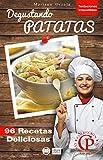 DEGUSTANDO PATATAS: 96 Recetas Deliciosas (Colección Cocina Práctica - Tentaciones Irresistibles nº 1)