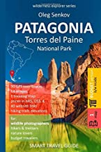 PATAGONIA, Torres del Paine National Park: Smart Travel Guide for Nature Lovers, Hikers, Trekkers, Photographers (budget version, b/w) (Wilderness Explorer)