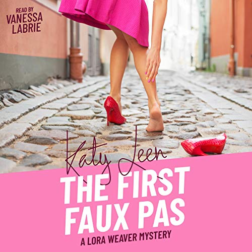 The First Faux Pas: A Lora Weaver Mystery audiobook cover art