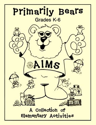 Primarily Bears (Project Aims. Grades K-6) (A Collection of Elementary Activities)