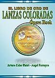 EL LIBRO DE ORO DE LANZAS COLORADAS ÓPERA ROCK: HISTORIA DE VENEZUELA Y DEL ROCK VENEZOLANO