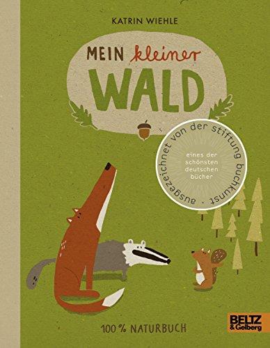 Mein kleiner Wald: 100 % Naturbuch - Vierfarbiges Papp-Bilderbuch