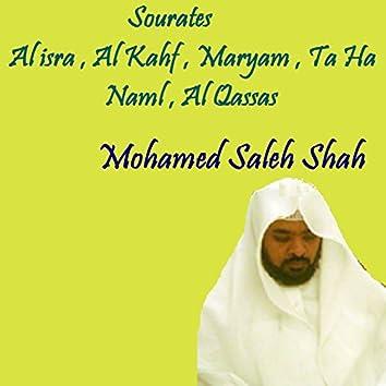 Sourates Al isra , Al Kahf , Maryam , Ta Ha , Naml , Al Qassas (Quran)