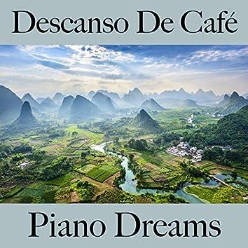 Descanso De Café: Piano Dreams - La Mejor Música Para Relajarse