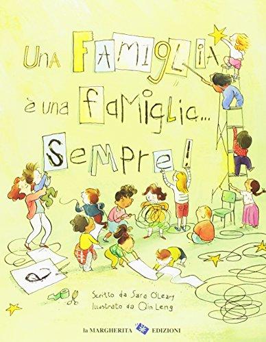 Una famiglia è una famiglia... sempre! Ediz. a colori