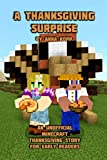 A Thanksgiving Surprise: An Unofficial Minecraft Thanksgiving Story for Early Readers