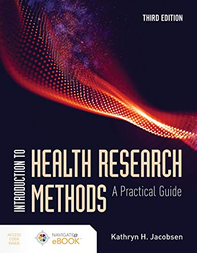 Compare Textbook Prices for Introduction to Health Research Methods: A Practical Guide 3 Edition ISBN 9781284197563 by Jacobsen, Kathryn H.