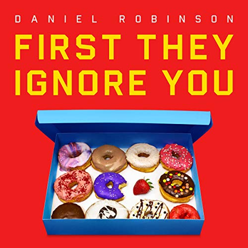 First They Ignore You Audiobook By Daniel Robinson cover art