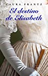 El destino de Elisabeth par Laura Frantz