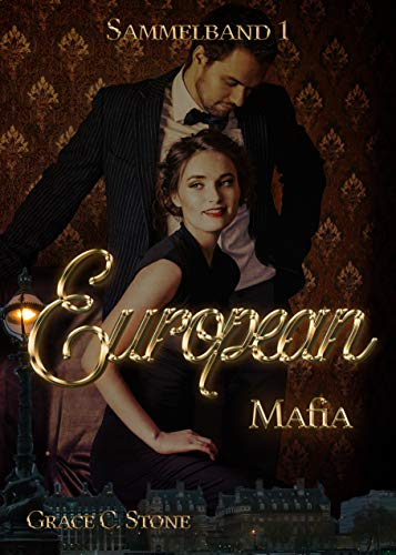 European Mafia: Sammelband 1 (European Mafia Sammelband)