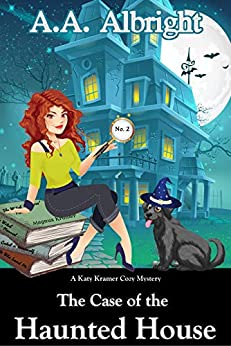 The Case of the Haunted House (A Katy Kramer Cozy Mystery No. 2) (Katy Kramer Cozy Mysteries) (English Edition) van [A.A. Albright]