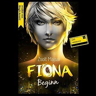 Beginn     Fiona 1              Autor:                                                                                                                                 Zsolt Majsai                               Sprecher:                                                                                                                                 Birgit Arnold                      Spieldauer: 7 Std. und 41 Min.     12 Bewertungen     Gesamt 4,2