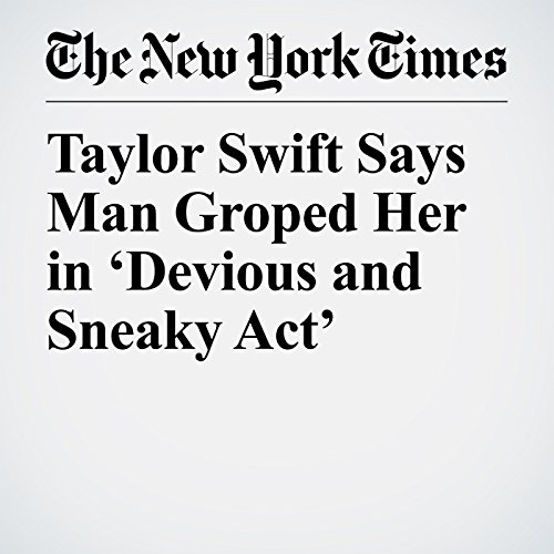 Taylor Swift Says Man Groped Her in 'Devious and Sneaky Act' copertina
