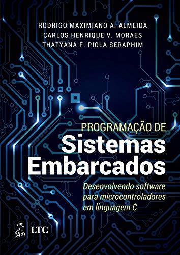 Programação de Sistemas Embarcados - Desenvolvendo Software para Microcontroladores em Linguagem C