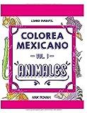Colorea Mexicano: 'Animales': Libro infantil