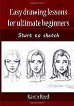 Easy drawing lessons for ultimate beginners: Start to sketch