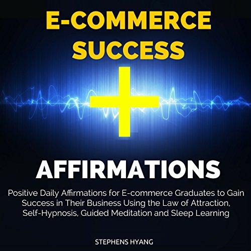 E-Commerce Success Affirmations audiobook cover art
