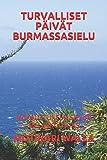 """TURVALLISET PÃ""""IVÃ""""T BURMASSASIELU: MUKAUTTUNEEN SIELUN MELANKOLISUUS (Finnish Edition)"""