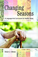 Changing Seasons: A Language Arts Curriculum for Healthy Aging (Purdue University Press)