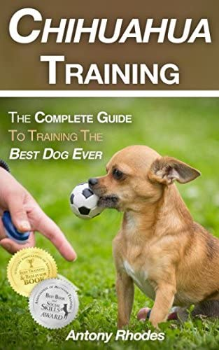 Chihuahua Training The Complete Guide To Training the Best Dog Ever product image