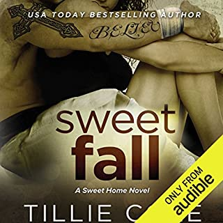 Sweet Fall                   Written by:                                                                                                                                 Tillie Cole                               Narrated by:                                                                                                                                 Stephanie Bentley                      Length: 10 hrs and 40 mins     1 rating     Overall 5.0