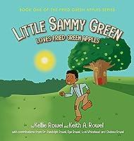 Little Sammy Green Loves Fried Green Apples