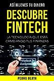 Descubre Fintech: La Tecnología Que Está Cambiando Tus Finanzas (Finanzas Emergentes)
