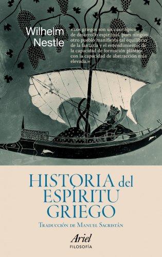 Historia del espíritu griego: Desde Homero hasta Luciano (Ariel Filosofía)