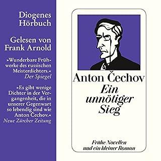 Ein unnötiger Sieg     Frühe Novellen und ein kleiner Roman              Autor:                                                                                                                                 Anton Cechov                               Sprecher:                                                                                                                                 Frank Arnold                      Spieldauer: 7 Std. und 4 Min.     17 Bewertungen     Gesamt 3,9