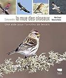 Comprendre la mue des oiseaux - Une aide pour l'ornitho de terrain